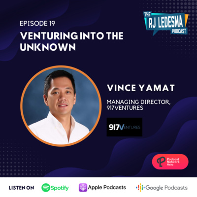 Ep. 19: Venturing into the Unknown | Vince Yamat of 917Ventures