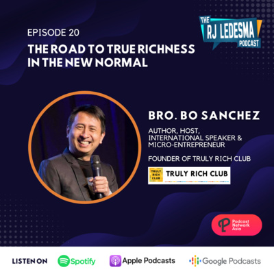 Ep. 20: The Road to True Richness in the New Normal | Bro. Bo Sanchez