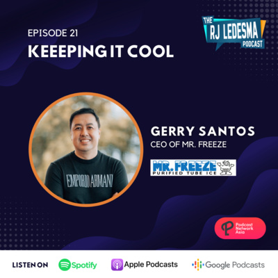 Ep. 21: Keeping it Cool | Gerry Santos of Mr. Freeze Tube Ice Inc.