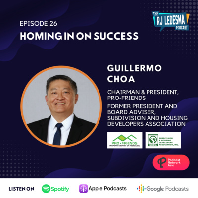 Ep. 26: Homing in on Success | Guillermo Choa of PRO-FRIENDS