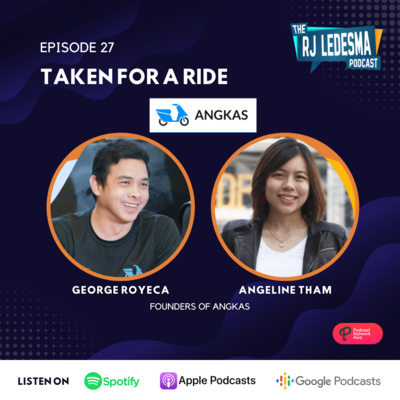 Ep. 27: Taken for a Ride | George Royeca and Angeline Tham of Angkas