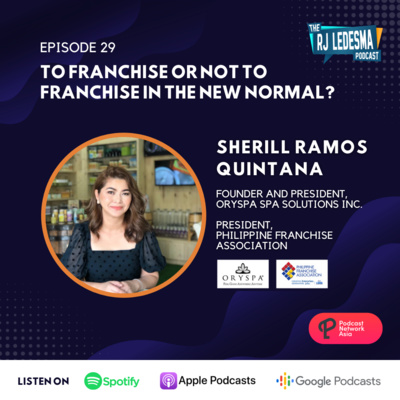 Ep. 29: To franchise or not to franchise in the New Normal? | Sherill Ramos Quintana of Oryspa Spa Solutions Inc.