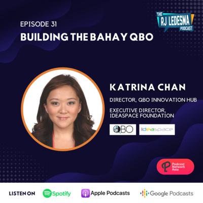 Ep. 31: Building the Bahay QBO | Katrina Chan of QBO Innovation Hub
