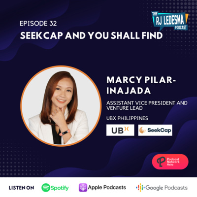 Ep. 32: SeekCap and You Shall Find | Marcy Pilar-Inajada of UBX Philippines
