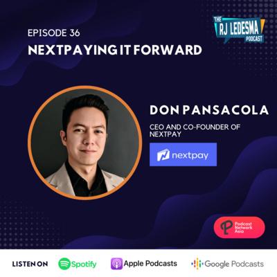 Ep. 36: NextPaying It Forward | Don Pansacola of NextPay