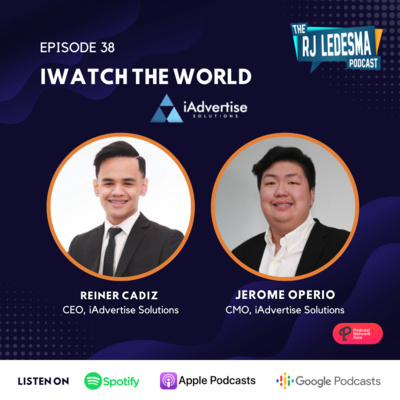 Ep. 38: iWatch The World | Reiner Cadiz and Jerome Operio of iAdvertise Solutions