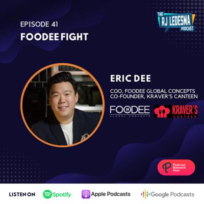 Ep. 41: Foodee Fight | Eric Dee of Foodee Global Concepts