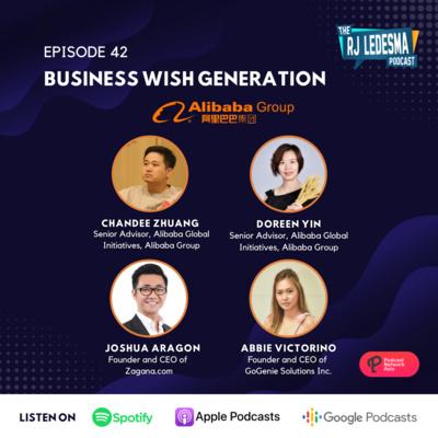 Ep. 42: Business Wish Generation | Doreen Yin, Chandee Zhuang, Abbie Victorino, and Joshua Aragon