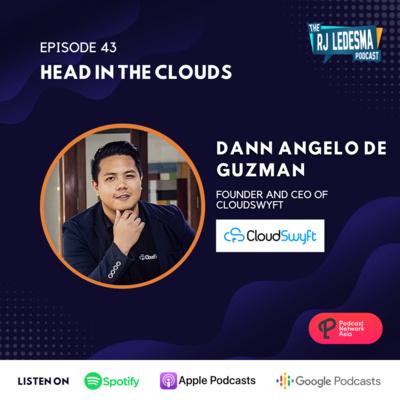 Ep. 43: Head In The Clouds | Dann Angelo De Guzman