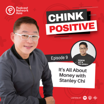 Ep. 9: It's All About Money with Stanley Chi