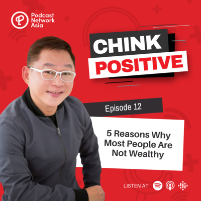 Ep. 12: 5 Reasons Why Most People Are Not Wealthy