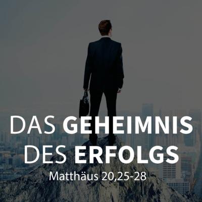 PREDIGT - Das Geheimnis des Erfolgs [Mt 20,25-28]