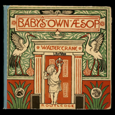 Chesterton Kids Podcast - Baby's Own Aesop - Rhyming Fables - Walter Crane