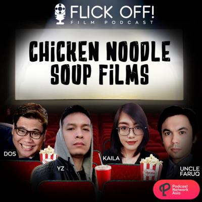 Ep. 6: Chicken Noodle Soup Films