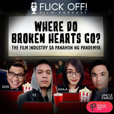 S2 EP1: Where Do Broken Hearts Go? The Film Industry sa Panahon ng Pandemya
