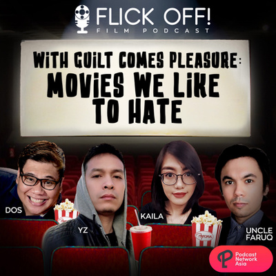 S2 EP6: With Guilt Comes Pleasure: Movies We Like to Hate