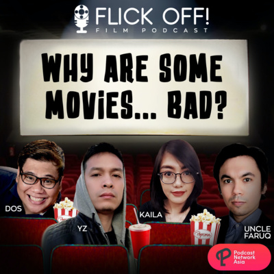 S2 EP10: Why are Some Movies... Bad?