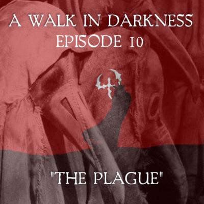 """""""The Plague"""" (Episode 10)"""
