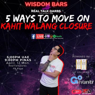 5 WAYS TO MOVE ON W/O CLOSURE
