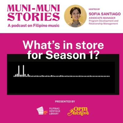 Muni-Muni Stories: A Podcast on Filipino Music (Season 1 Teaser)