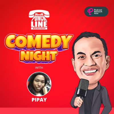 Ep. 6: Comedy Night Featuring Pipay!