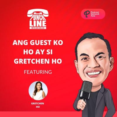 Ep. 7: Ang Guest Ko Hoy Ay Si Gretchen Ho