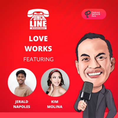 Ep. 9: Love Works Featuring Jerald Napoles and Kim Molina