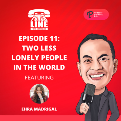 Ep. 11: Two Less Lonely People In The World Featuring Ehra Madrigal