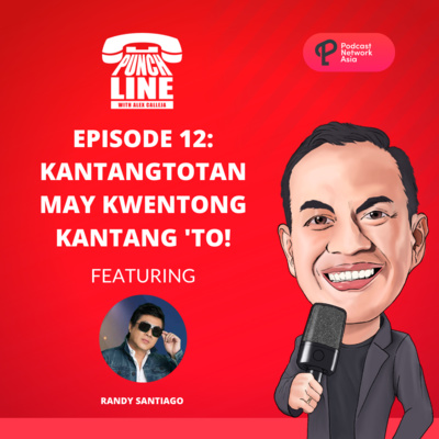 Ep. 12: Kantangtotan May Kwentong Kantang 'To with Randy Satiago