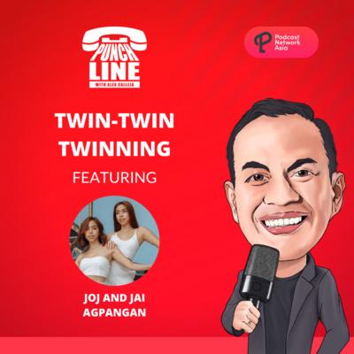 Ep. 13: Twin-Twin Twinning Featuring Joj and Jai Agpangan