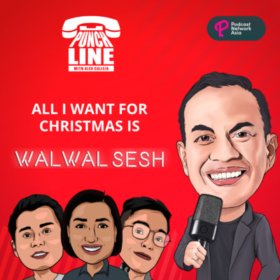 Ep. 17: All I Want For Christmas is Walwal Sesh