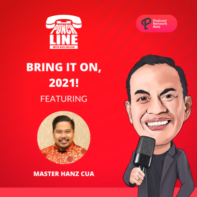 Ep. 19: Bring It On, 2021! Featuring Master Hanz Cua