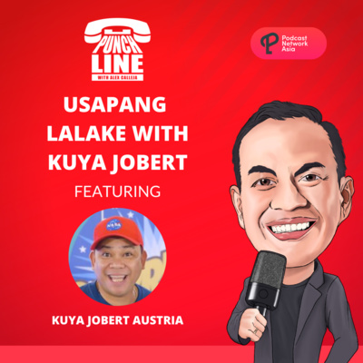 Ep. 20: Usapang Lalake with Kuya Jobert Austria