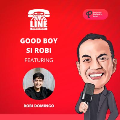 Ep. 21: Good Boy si Robi! Featuring Robi Domingo