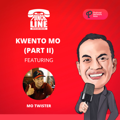 Ep. 25: Kwento Mo (Part II) Featuring Mo Twister