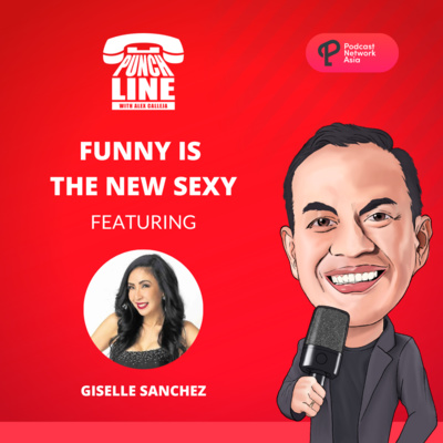 Ep. 26: Funny Is The New Sexy (Featuring Giselle Sanchez)