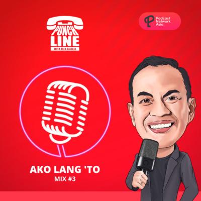 Ep. 31: Ako Lang 'To! (Mix#3)
