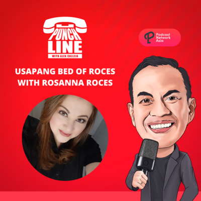 Ep. 32: Usapang Bed of Roces with Rosanna Roces