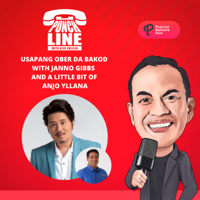 Ep. 33: Usapang Ober Da Bakod with Janno Gibbs and a Little Bit of Anjo Yllana