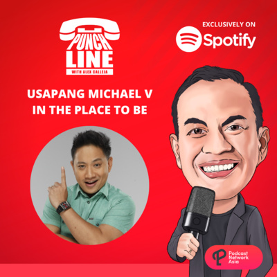 Ep. 34: Usapang Michael V In The Place To Be!