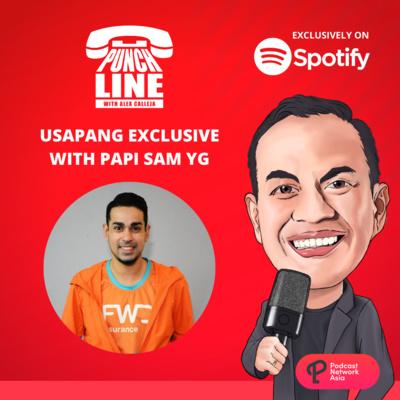 Ep. 35: Usapang Exclusive with Papi Sam YG