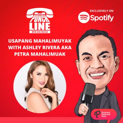 Ep. 36: Usapang Mahalimuyak with Ashley Rivera AKA Petra Mahalimuyak