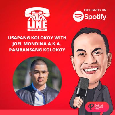 Ep. 37: Usapang Kolokoy with Joel Mondina AKA Pambansang Kolokoy
