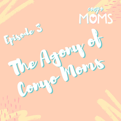 Ep. 3: The Agony of Conyo Moms