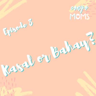 Ep. 8: Kasal or Bahay?