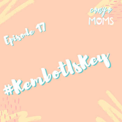Ep. 17: #KembotIsKey