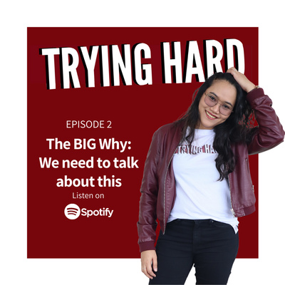 Episode 2: The BIG Why: We need to talk about this.