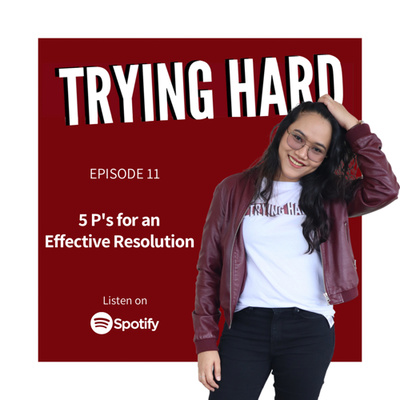 Episode 11: 5 Ps for an Effective Resolution