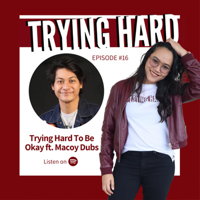 Episode 16: Trying Hard to be Okay ft. Macoy Averilla