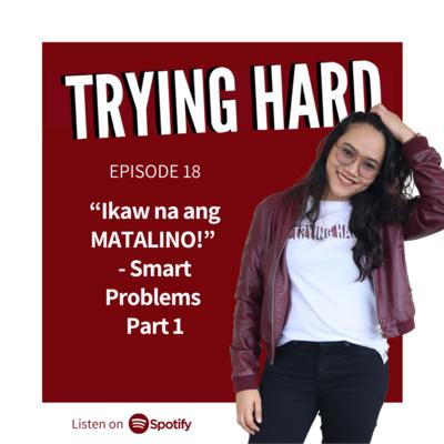 """Episode 18: """"Ikaw na ang MATALINO!"""" - Smart Problems Part 1"""